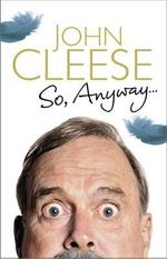 So, Anyway... - John Cleese