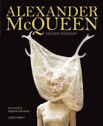 Alexander McQueen : The Legend and the Legacy - Judith Watt