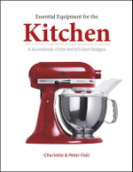 Essential Products for the Kitchen : A Sourcebook of the World's Best Designs - Charlotte Fiell