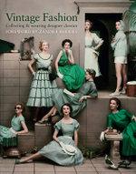 Vintage Fashion : Collecting & Wearing Designer Classics - Emma Baxter-Wright