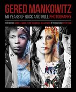 Gered Mankowitz : 50 Years of Rock and Roll Photography - Brian Southall