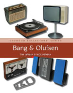 Bang and Olufsen : Crowood Collectors' Series - Tim Jarman