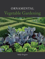 Ornamental Vegetable Gardening - Sally Gregson