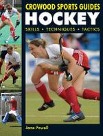 Hockey : Skills, Techniques, Tactics - Jane Powell