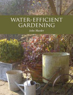 Water-Efficient Gardening - John Marder