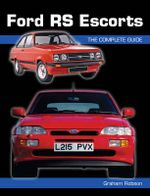 Ford RS Escorts : The Complete Story - Graham Robson