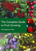 The Complete Guide to Fruit Growing - Peter Blackburne-Maze