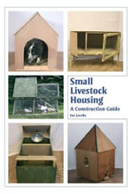Small Livestock Housing : A Construction Guide - Joe Jacobs