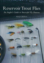 Reservoir Trout Flies : An Angler's Guide to Successful Fly Patterns - Adrian V. W. Freer