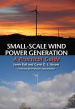Small-Scale Wind Power Generation : A Practical Guide - Jamie Bull