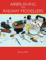 Airbrushing for Railway Modellers - George Dent
