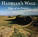 Hadrian's Wall : Edge Of An Empire - Ed Geldard
