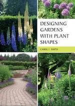 Designing Gardens with Plant Shapes - Carol Smith