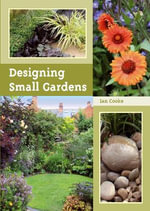 Designing Small Gardens - Ian Cooke