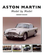 Aston Martin : Model by Model - Andrew Noakes