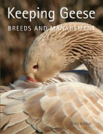 Keeping Geese : Breeds and Management - Chris Ashton