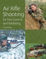 Air Rifle Shooting for Pest Control and Rabbiting - John Bezzant