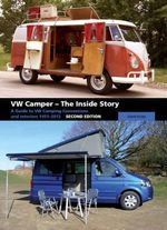 VW Camper - The Inside Story : A Guide to VW Camping Conversions and Interiors 1951-2012 - David Eccles