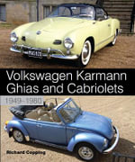 Volkswagen Karmann Ghias and Cabriolets : 1949-1980 - Richard Copping