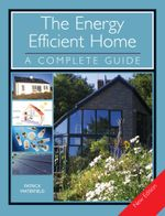 The ENERGY EFFICIENT HOME : A Complete Guide - Patrick Waterfield