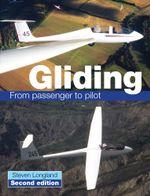 GLIDING : From Passenger to Pilot - Steve Longland
