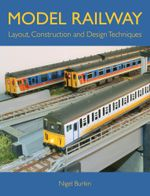 Model Railway Layout, Design and Construction Techniques - Nigel Burkin