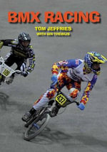 BMX Racing - Tom Jeffries