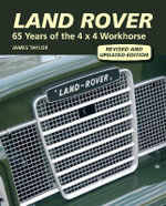 Land Rover : 65 Years of the 4 X 4 Workhorse - James Taylor