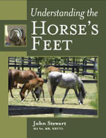 Understanding the Horse's Feet : Center and Circle - Putting Starlight Back into My... - John Stewart