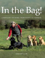 In the Bag! : Labrador Training from Puppy to Gundog - Margaret Allen