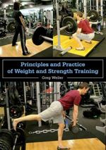 Principles and Practice of Weight and Strength Training : Kicking Sexism Out of Sport - Greg Weller