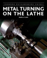 Metal Turning on the Lathe - David A. Clark