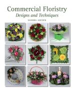 Commercial Floristry : Designs and Techniques - Sandra Adcock