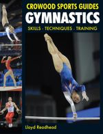 Gymnastics : Skills- Techniques- Training - Lloyd Readhead