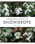Gardener's Guide to Snowdrops - Freda Cox