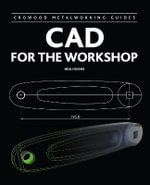 CAD for the Workshop - Neill Hughes