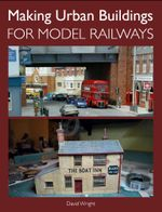 Making Urban Buildings for Model Railways - David Wright