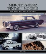 Mercedes-Benz 'Fintail' Models : The W110, W111 and W112 Series - Brian Long