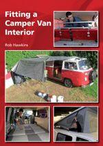 Fitting a Camper Van Interior - Rob Hawkins