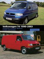 Volkswagen T4 1990-2003 : Transporter, Caravelle, Multivan, Camper and Eurovan - Richard Copping