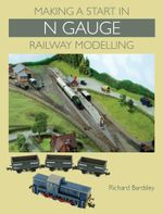 Making a Start in N Gauge Railway Modelling - Richard Bardsley
