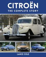 Citroen : The Complete Story - Lance Cole