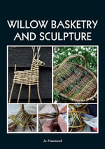Willow Basketry and Sculpture - Jo Hammond