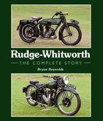 Rudge-Whitworth : The Complete Story - Bryan Reynolds