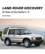 Land Rover Discovery : 25 Years of the Family 4 x 4 - James Taylor