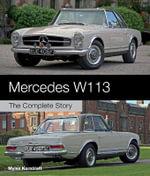 Mercedes W113 : The Complete Story - Myles Kornblatt