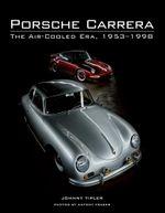 Porsche Carrera : The Air-Cooled Era - Johnny Tipler