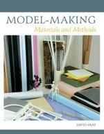 Model-making : Materials and Methods - David Neat