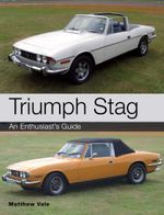Triumph Stag : An Enthusiast's Guide - Matthew Vale