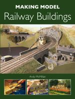 Making Model Railway Buildings - Andy McMillan